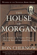 The House of Morgan is a must-read for entrepreneurs
