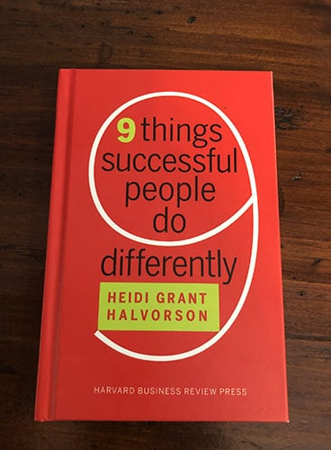 9 Things Successful People Do Differently by Heidi Grant Halvorson